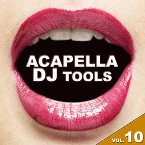 Acapella DJ Tools, Vol. 10