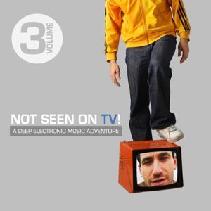 Not Seen On TV!, Vol. 4 - A Deep Electronic Music Adventure