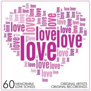 Love, Love, Love - 60 Memorable Love Songs