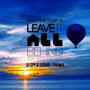 Leave It All Behind [feat. Andy Nicolas] (DJ Spy & Sergio-T Remix)