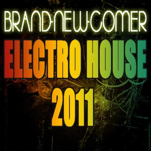 BRAND-NEW-COMER Electro House 2011