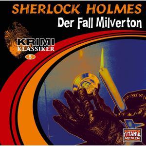 Folge 5: Sherlock Holmes - Der Fall Milverton