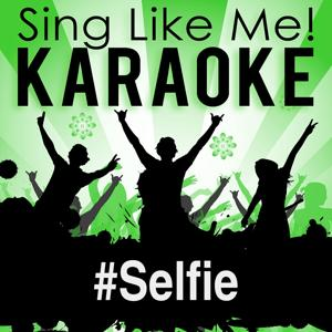 #Selfie (Karaoke Version)