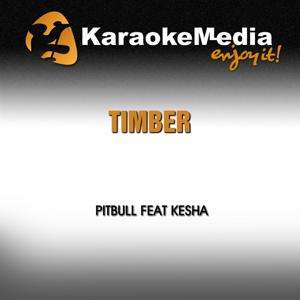 Timber (Karaoke Version) [In The Style Of Pitbull Feat Kesha]