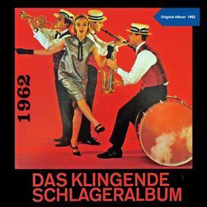 Das Klingende Schlageralbum 1962 (Original Album 1962)