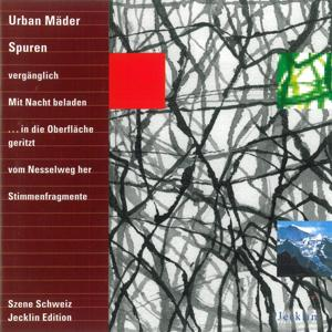 Urban Mäder: Spuren