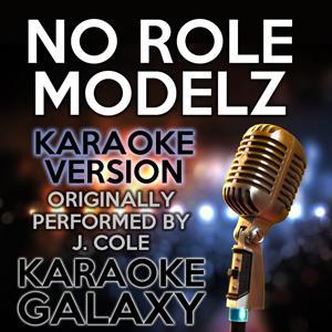 No Role Modelz (Karaoke Version) (Originally Performed By J. Cole)