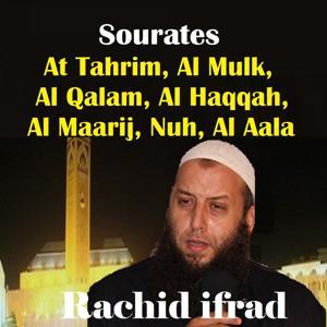 Sourates At Tahrim, Al Mulk, Al Qalam, Al Haqqah, Al Maarij, Nuh, Al Aala (Quran)