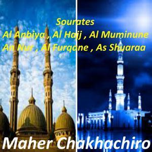 Sourates Al Anbiya, Al Hajj, Al Muminune, An Nur, Al Furqane, As Shuaraa (Quran)