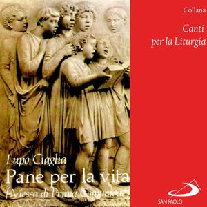 Collana canti per la liturgia: Pane per la vita (Messa di prima comunione)