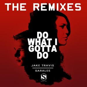 Do What I Gotta Do (The Remixes)