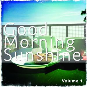 Good Morning Sunshine, Vol. 1 (Sunny Chill out and Smooth House Tunes)