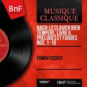 Bach: Le clavier bien tempéré, Livre II, Préludes et fugues Nos. 1 - 10 (Mono Version)