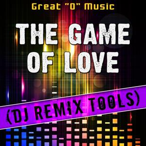 The Game of Love (DJ Remix Tools)