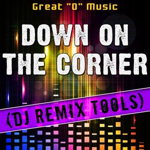 Down on the Corner (DJ Remix Tools)