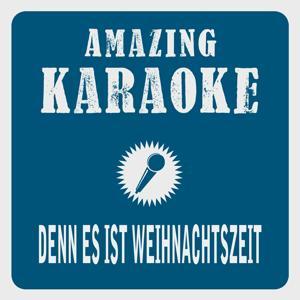 Denn es ist Weihnachtszeit (Karaoke Version) (Originally Performed By Fantasy)