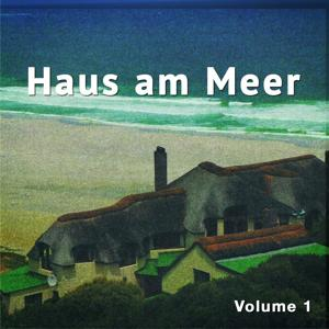 Haus Am Meer, Vol. 1 (Chill out, Chill House, Strand Und Meer)