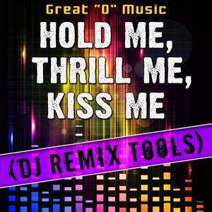 Hold Me, Thrill Me, Kiss Me (DJ Remix Tools)