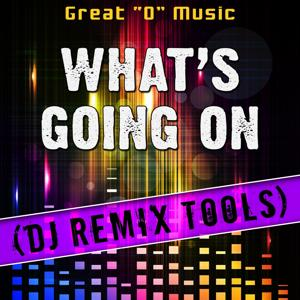 What's Going on (DJ Remix Tools)