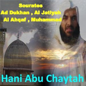 Sourates Ad Dukhan, Al Jatiyah, Al Ahqaf, Muhammad (Quran)