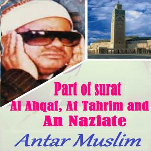 Part Of Surat Al Ahqaf, At Tahrim And An Naziate (Quran)