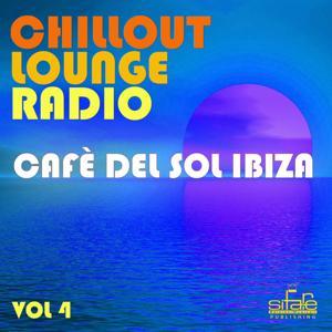 Chillout Lounge Radio, Vol. 4 (Cafè del Sol Ibiza)