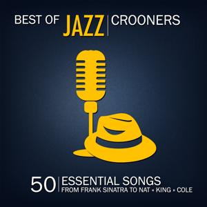 Best of Jazz Crooners, Vol. 2 (50 Essential Songs from Frank Sinatra to Nat