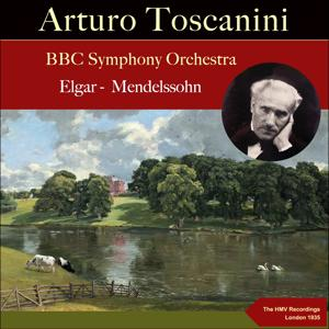 Arturo Toscanini: Elgar & Mendelssohn