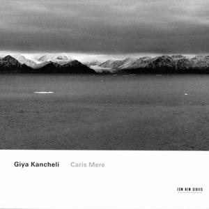 Giya Kancheli: Caris Mere