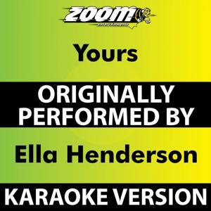 Yours (Karaoke Version) [Originally Performed By Ella Henderson]