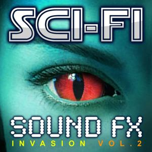 Sci-Fi Sound Effects Invasion, Vol. 2 (Amazing Science Fiction Special Audio FX Set)