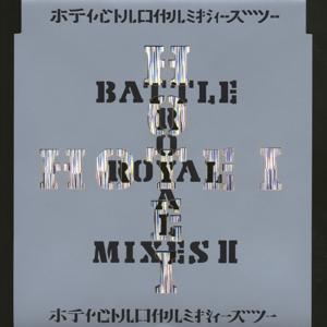 Battle Royal Mixes II
