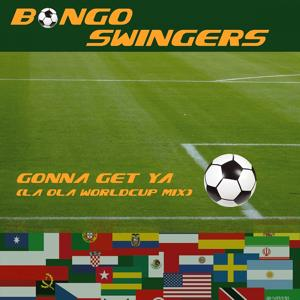 Gonna Get Ya (Laola Worldcup Mix)