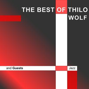 The Best Of Thilo Wolf