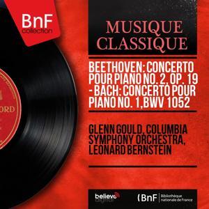 Beethoven: Concerto pour piano No. 2, Op. 19 - Bach: Concerto pour piano No. 1, BWV 1052 (Mono Version)