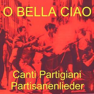 O Bella Ciao - Partisanen Lieder - Canti Partigiani