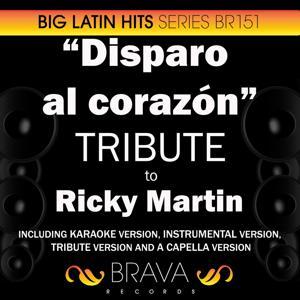 Disparo al Corazon - Tribute To Ricky Martin - Ep