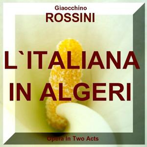 L'italiana in Algeri-Gioacchino Rossini-Komische Oper in Drei Akten-Comic Opera in Two Acts Cd2