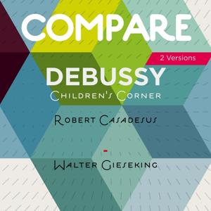 Debussy: Children's Corner, L. 113, Robert Casadesus vs. Walter Gieseking (Compare 2 Versions)