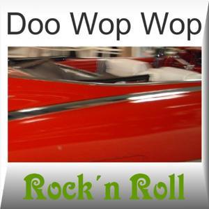 Doo Wop Wop - Rock'n Roll