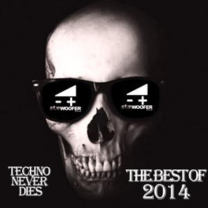 Subwoofer Records: The Best of 2014 (Techno Never Dies)