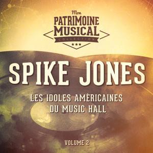 Les idoles américaine du music hall : Spike Jones, Vol. 2