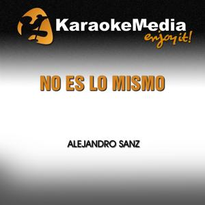 No Es Lo Mismo (Karaoke Version) [In The Style Of Alejandro Sanz]