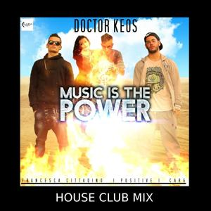 Music Is the Power (House Club Mix)