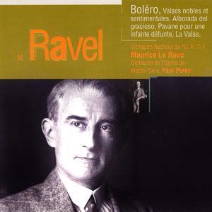 Ravel: Boléro, Valses nobles, Alborada del Gracioso, Pavane pour une infante défunte, La valse