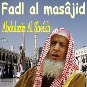 Fadl Al Masâjid (Quran)