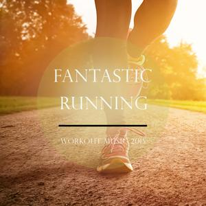 Fantastic Running - 2015, Vol. 2 (Deep House Music Perfectly Tuned for Workout and Running)