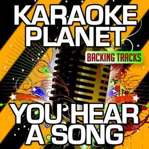 You Hear a Song (Karaoke Version) (Originally Performed By Cassadee Pope)