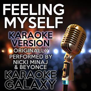 Feeling Myself (Karaoke Version) (Originally Performed By Nicki Minaj & Beyoncé)