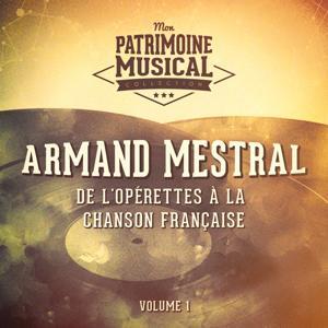 De l'opérettes à la chanson française : Armand Mestral, Vol. 1